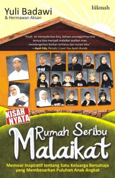 Rumah Seribu Malaikat - sebuah memoar inspiratif tentang satu keluarga bersahaja yang membesarkan puluhan anak angkat